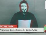 Anonymous desmiente secuestro de Alan Pulido