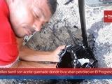Hallan barril con aceite quemado donde buscaban petróleo en El Progreso