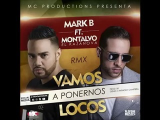 Mark B Ft. Montalvo El Kazanova