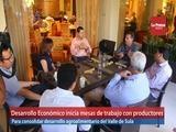 Desarrollo Económico inicia mesas de trabajo con productores