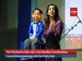 Yoli Pachecho hizo reír a las familias hondureñas