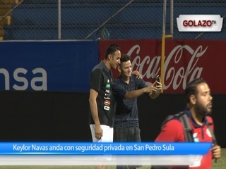 Keylor Navas anda con seguridad privada en San Pedro Sula