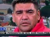 Carlos Posadas totalmente devastado por la muerte de Igor Padilla
