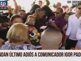 Honduras: Brindan último adiós al comunicador Igor Padilla
