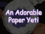 Make an adorable paper snow yeti! You will need: a paper plate, construction paper, and cotton balls.
