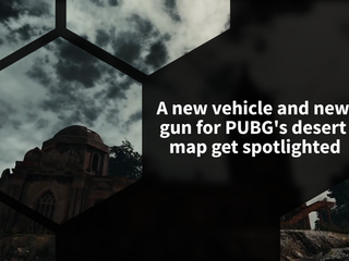 PLAYERUNKNOWN'S BATTLEGROUNDS twitter shows off vehicle and weapon exclusive to desert map