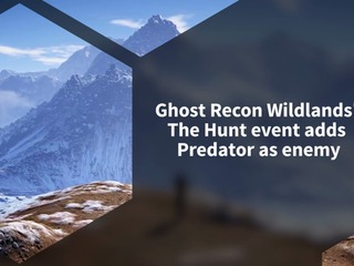 Ubisoft adds The Predator to Ghost Recon: Wildlands in latest event called The Hunt