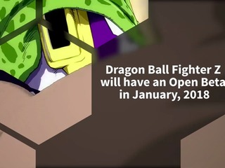 Dragon Ball Fighter Z will have an open beta in January 2018