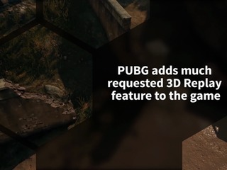 PUBG will add 3D replay feature to help improve players, and to spot cheaters