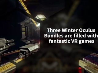 Oculus Rift online store is running a Winter Sale with three fantastic bundles
