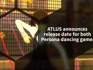 ATLUS announces Japanese release date for both Persona Dancing spin-offs