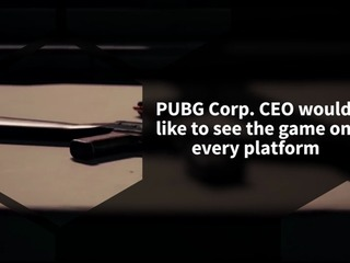 PUBG Corp. CEO says he wants to bring the game to every platform