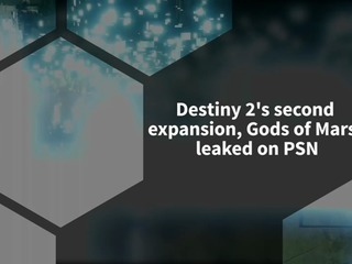 PSN accidentally leaks Destiny 2's second expansion page, Gods of Mars