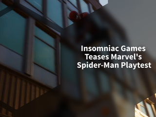 Insomniac Games Teases Marvel's Spider-Man Playtest
