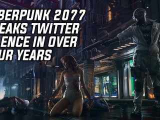 Cyberpunk 2077's official Twitter breaks silence after over four years
