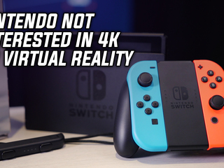 Nintendo not interested in 4K or Virtual Reality tech for the Switch