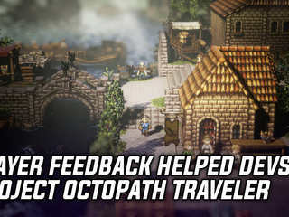 Square Enix used player feedback to make changes to Project Octopath Traveler