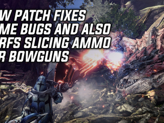Monster Hunter World Patch fixes bugs, issues, and nerfs Slicing Ammo for bowguns