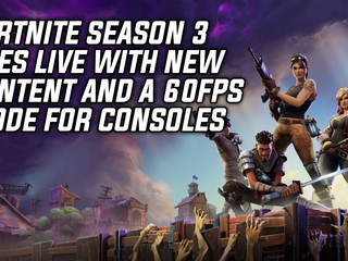 Fortnite Season 3 adds new items to collect and a 60fps mode for all consoles