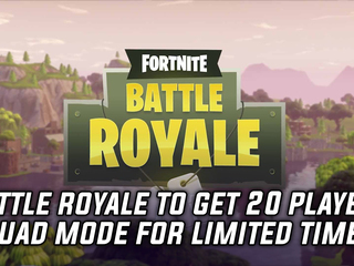 Epic Games is adding a 20 player squad mode for Battle Royale