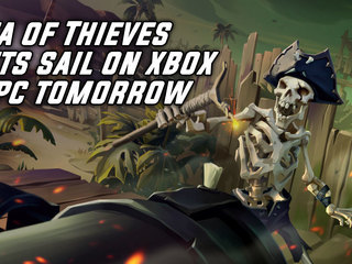 Sea of Thieves Sets Sail On Xbox One & PC Tomorrow
