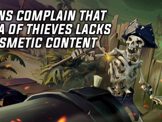 Fans are complaining that Sea of Thieves lacks cosmetic item content and incentive to play more