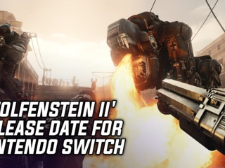 'Wolfenstein II: The New Colossus' Release Date For Nintendo Switch