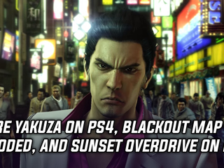 Yakuza getting more remasters, Blackout map size revealed, and Sunset Overdrive on PC spotted