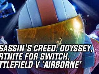 Assassin's Creed: Odyssey Announced, Fortnite Leaked For Nintendo Switch, Battlefield V 'Airborne' Mode Revealed