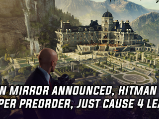 Twin Mirror announced, Hitman Sniper Assassin pre-order bonus, Just Cause 4 leaked