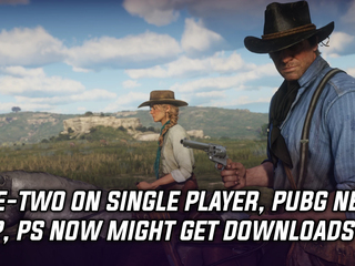 Take-Two CEO on single player, new PUBG map coming this Friday, PS Now might support downloads