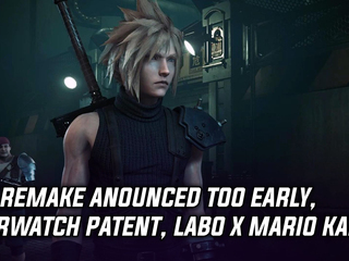 Final Fantasy 7 Remake revealed too early, Overwatch patent, Nintendo Labo X Mario Kart