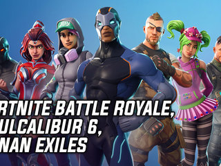 Fortnite Battle Royale, Soulcalibur 6, Conan Exiles