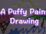 Make your drawings stand out by using puffy paint! You will need:  shaving cream, liquid glue, scissors, paper, paint, plastic wrap or plastic bag.