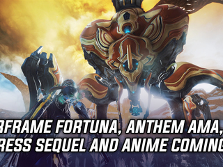 Warframe gets massive update later this year, Anthem AMA on Twitter, Ingress sequel and anime coming