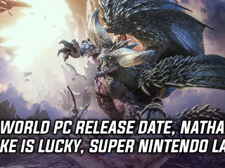 Monster Hunter World PC date, Nathan Drake is extremely lucky, and Miyamoto talks Super Nintendo Land