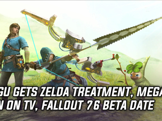 MHGU gets Zelda Crossover, Mega Man comes to TV, Fallout 76 gets beta date