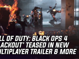 Black Ops 4 'Blackout Mode' Teased In Trailer & More Game News