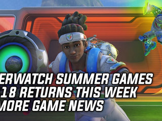 Overwatch Summer Games 2018 Returns This Week & More Game News