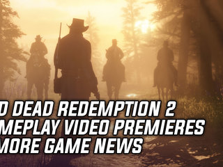 Red Dead Redemption 2 Gameplay Video Premieres & More Game News