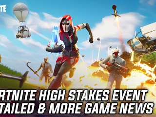 Fortnite High Stakes Event Detailed & More Game News
