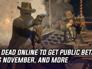 Red Dead Online to get a public beta this November, and more