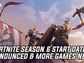 Fortnite Season 6 Start Date Announced & More Games News