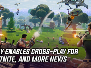 Sony enables cross-play for Fortnite, and more news