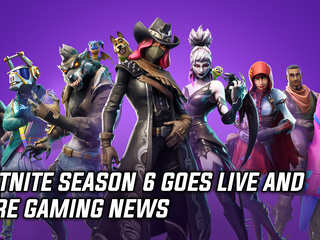 Fortnite season 6 has officially begun, and more gaming news