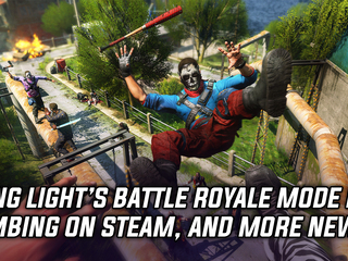 Dying Light's battle royale mode is bombing on Steam, and more news