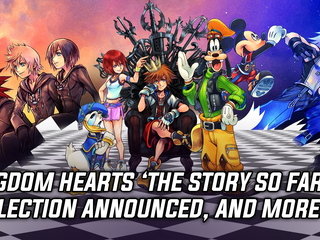 Kingdom Hearts 'The story so far' collection announced, and more news