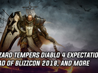 Blizzard tempers fans' Diablo 4 expectations at Blizzcon 2018, and more gaming news