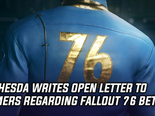 Bethesda prepares fans for Fallout 76 bugs with an open letter, and more news
