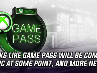 Looks like Game Pass will be making its way to PC soon, and more gaming news